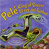 img - for Pele, King of Soccer/Pele, El rey del futbol by Monica Brown (2008-12-23) book / textbook / text book