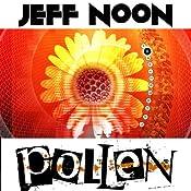 Pollen | [Jeff Noon]
