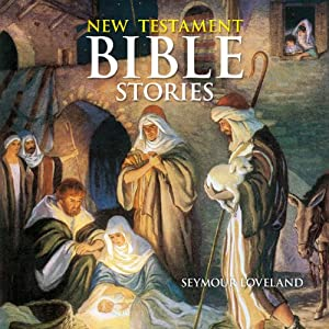 Stories from the New Testament | [Seymour Loveland]