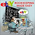 eBay Bookkeeping Made Easy: eBay Selling Made Easy (       UNABRIDGED) by Nick Vulich Narrated by Paul Holbrook