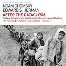 After the Cataclysm: The Political Economy of Human Rights: Volume II (       UNABRIDGED) by Noam Chomsky, Edward S. Herman Narrated by Brian Jones