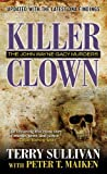 img - for Killer Clown: The John Wayne Gacy Murders by Sullivan. Terry ( 2013 ) Mass Market Paperback book / textbook / text book
