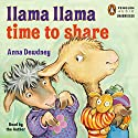 Llama Llama Time to Share (       UNABRIDGED) by Anna Dewdney Narrated by Anna Dewdney