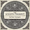 The Seventh Trumpet: A Mystery of Ancient Ireland (       UNABRIDGED) by Peter Tremayne Narrated by Caroline Lennon