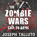 The Zombie Wars: Call to Arms: White Flag of the Dead Series, Book 7 Audiobook by Joseph Talluto Narrated by Graham Halstead
