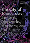 The City of Tomorrow: Sensors, Networ...