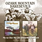 OZARK MOUNTAIN DAREDEVILS/THE CAR OVER T