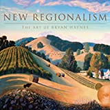 New Regionalism The Art of Bryan Haynes