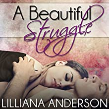 A Beautiful Struggle (       UNABRIDGED) by Lilliana Anderson Narrated by Cat Gould