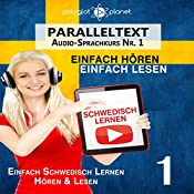 Schwedisch Lernen: Einfach Lesen, Einfach Hören [Learn Swedish: Easy Reading, Easy Listening]: Schwedisch Audio-Sprachkurs Nr. 1 [Swedish-Audio-Language Course, No. 1] |  Polyglot Planet