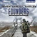 Founders: A Novel of the Coming Collapse (       UNABRIDGED) by James Wesley, Rawles Narrated by Phil Gigante