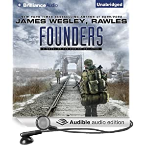 Founders: A Novel of the Coming Collapse (Unabridged)