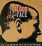 Blood in the Face: The Ku Klux Klan, Aryan Nations. Nazi Skinheads and the Rise of the a New White Culture (1560250038) by James Ridgeway