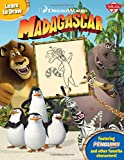 img - for Learn to Draw DreamWorks Animation's Madagascar: Featuring the penguins of Madagascar and other favorite characters! (Licensed Learn to Draw) book / textbook / text book