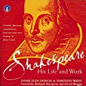 Shakespeare: His Life & Work Audiobook by Richard Hampton, David Weston Narrated by Judi Dench, Timothy West