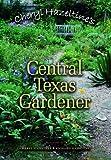 Cheryl Hazeltines Central Texas Gardener (Louise Lindsey Merrick Natural Environment Series)