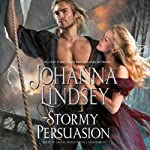 Stormy Persuasion: Malory-Anderson Family, Book 11 (       UNABRIDGED) by Johanna Lindsey Narrated by Laural Merlington