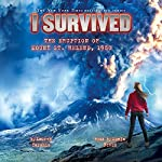 I Survived the Eruption of Mount St. Helens, 1980: I Survived #14 | Lauren Tarshis