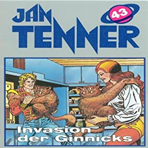 Invasion der Ginnicks (Jan Tenner Classics 43) Hörspiel