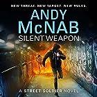 Silent Weapon: A Street Soldier Novel, Book 2 Hörbuch von Andy McNab Gesprochen von: Oliver Chris