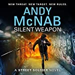 Silent Weapon: A Street Soldier Novel, Book 2   Andy McNab