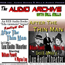 After the Thin Man: A One-Hour Lux Theater Episode Plus Special Commentary (       UNABRIDGED) by Dashiell Hammett Narrated by William Powell, Myrna Loy, Bill Mills