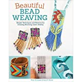 img - for Beautiful Bead Weaving: Simple Techniques and Patterns for Creating Stunning Loom Jewelry book / textbook / text book