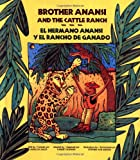 img - for El Hermano Anansi y El Rancho de Ganado / Brother Anansi and the Cattle Ranch book / textbook / text book
