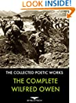 The Complete Wilfred Owen: The Collec...