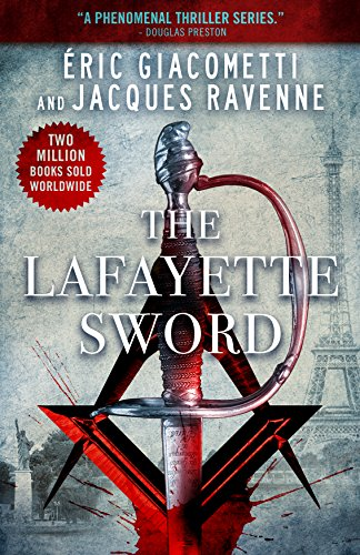 """""""European bestsellers Giacometti and Ravenne make their U.S. debut with this intrigue-filled thriller."""" The Lafayette Sword (Antoine Marcas Freemason Thrillers Book 2)  Fans of The Da Vinci Code and National Treasure won't be dissapointed!"""