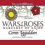 Wars of the Roses: Margaret of Anjou   Conn Iggulden
