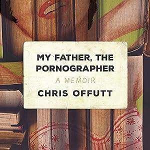 My Father, the Pornographer Audiobook