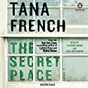 The Secret Place: Dublin Murder Squad, Book 5 (       UNABRIDGED) by Tana French Narrated by Stephen Hogan, Lara Hutchinson