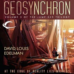 Geosynchron: Jump 225 Trilogy, Book 3 | [David Louis Edelman]
