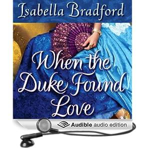 When the Duke Found Love (Unabridged)