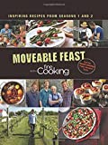 img - for Moveable Feast with Fine Cooking: Inspiring Recipes from Seasons 1 and 2 book / textbook / text book