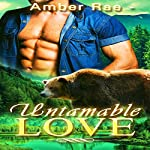 Untamable Love: Untamable, Book 3 | Amber Rae