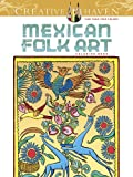 Creative Haven Mexican Folk Art Coloring Book (Creative Haven Coloring Books)