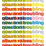 Album Raises New and Troubling Questions