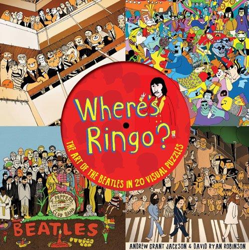 """The Beatles Polska: Książka inna niż wszyskie - """"Gdzie jest Ringo?: Historia The Beatles w 20 Wizualnych Puzzlach"""" autorstwa Jacksona i Robinsona"""