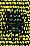 Emily Murdoch If You Find Me