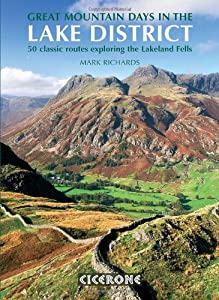 Great Mountain Days in the Lake District: 50 Great Routes by Mark Richards