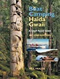 img - for Boat Camping Haida Gwaii, Revised Second Edition: A Small Vessel Guide by Neil Frazer (Mar 15 2010) book / textbook / text book