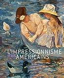 [L']impressionnisme et les Américains