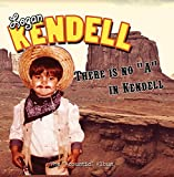 "There Is No ""A"" In Kendell"