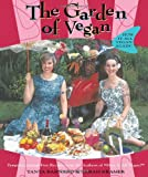 The Garden of Vegan: How It All Vegan Again! (1551521288) by Barnard, Tanya