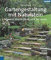 Gartengestaltung mit Naturstein: Mauern, Wasserläufe und Terrassen Bauen ohne Mörtel