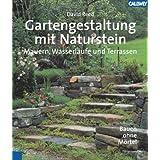 """Gartengestaltung mit Naturstein: Mauern, Wasserl�ufe und Terrassen Bauen ohne M�rtelvon """"David Reed"""""""