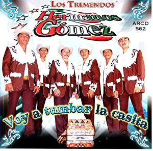 Gomez - Hermanos Gomez (Voy A Tumbar La Casita) - Amazon.com Music