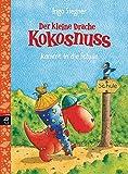 Der kleine Drache Kokosnuss kommt in die Schule: Schulausgabe 3